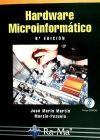 Hardware Microinformatico. 6ª Edición Actualizada: Martín, José María