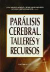 PARALISIS CEREBRAL. TALLERES Y RECURSOS: MORENO, JOSE M./ MONTERO, PEDRO J./ GARCIA-BAHAMONDE, ...