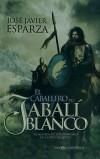 El caballero del jabalí blanco: La novela: Esparza, José Javier