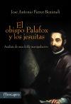 El obispo Palafox y los jesuitas: Análisis: José Antonio Ferrer