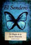 El Sendero. La Magia de la Ley de Atracción: Suarez Acosta y Lara, Alberto Mar'a