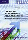 INICIACIÓN A LOS NEGOCIOS PARA INGENIEROS. Aspectos funcionales: ESTEBAN FERNÁNDEZ SÁNCHEZ; ...