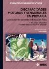 Discapacidades motoras y sensoriales en Primaria: MONTSERRAT CUMELLAS RIERA; CARLES ESTRANY FONT; ...