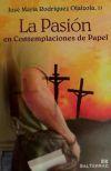 La pasión en contemplaciones de papel: Rodríguez Olaizola SJ,
