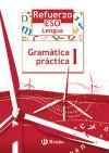 Refuerzo Lengua ESO Gramática práctica I: Concha Vidorreta García;