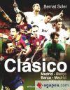 El Clàssico: Barça-Madrid (1902-2012): SOLER, BERNAT