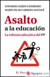 Asalto a la educación: la reforma educativa: Luque Guerrero, Eduardo;