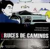 CRUCES DE CAMINOS:ALBUMES ILUSTRADOS,CONSTRUCCION Y LECTURA: ZAPARAIN ; GONZALEZ