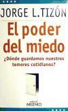 El poder del miedo : ¿Dónde guardamos: Jorge Luis Tizón