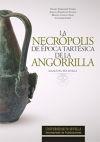 La Necrópolis de época tartésica de la Angorrilla.: Manuel Casado Ariza; ...