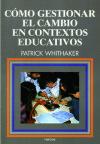 Cómo gestionar el cambio en contextos educativos: Whitaker, Patrick