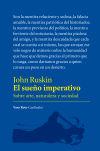 El sueño imperativo: Sobre arte, naturaleza y: Ruskin, John