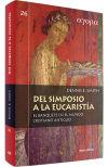 Del simposio a la eucaristía : el banquete en el mundo cristiano antiguo: Smith, Dennis E.