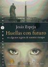 Huellas con futuro en algunos signos de: Jesus Espeja Pardo
