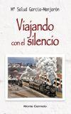 Viajando con el silencio: Mª Salud Garcia Manjaron