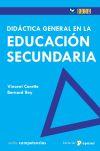 Didáctica general en la educación secundaria: Carette, Vincent; Rey, Bernard; Zulueta...