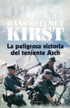 La peligrosa victoria del teniente Asch. 08/15: Kirst, Hans Hellmut