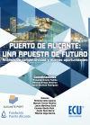 Puerto de Alicante: una apuesta de futuro: Alberto Vega García