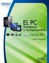 El PC : hardware y componentes: Juan Enrique Herrerías Rey