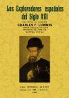 Los exploradores españoles del siglo XVI: vindicación: Lummis, Carlos F.