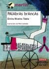 PAlAbrAs brAncAs: Elvira Riveiro Tobío , y Fino Lorenzo