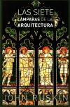 Las Siete lámparas de la arquitectura: Ruskin, John