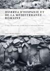 Horrea d'Hispanie et de la Méditerranée romaine: Arce Martínez, Jesús Javier; ...