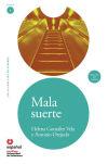 LEER EN ESPAÑOL NIVEL 1 MALA SUERTE: Gonzalez Vela, Helena;Orejudo