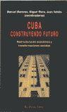 CUBA CONSTRUYENDO FUTURO: Juan Valdés; Miguel