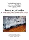 Industrias culturales: El modelo nórdico como referencia: Cebrián Herreros, Mariano;