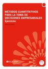 Métodos cuantitativos para la toma de decisiones empresariales. Ejercicios: Ruiz Garzón, ...