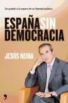 España sin democracia: Jesús Neira