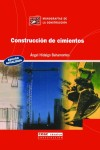 Construcción de cimientos: Ángel Hidalgo Bahamontes