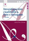 Investigación cualitativa I: retos e interrogantes, métodos: Pérez Serrano, Gloria