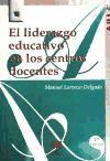 El liderazgo educativo en los centros docentes: Manuel Lorenzo Delgado