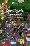 "PE(G). SUSO ESPADA. ""NOTA ROJA"" (+12 ANOS): FERNANDEZ NAVAL,FRANCISCO X."