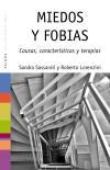 Miedos y fobias: Causas, características y terapias: Sandra Sassaroli; Roberto Lorenzini