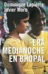 ERA MEDIANOCHE EN BHOPAL: Lapierre, Dominique; Moro,