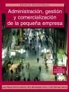 Administración, gestión y comercialización de la pequeña: Félix Bermejo García;