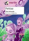 Feitizo: Fernando Ruibal Piai; Xosé Miranda Ruiz