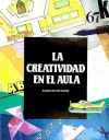 La creatividad en el aula : actividades: Gervilla Castillo, Ángeles
