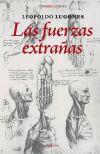 Las fuerzas extrañas: Lugones, Leopoldo