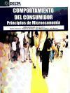 Comportamiento del consumidor : principios de microeconomía: Hernán González, Roberto