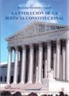 LA EVOLUCION DE LA JUSTICIA CONSTITUCIONAL: FERNANDEZ SEGADO,FRANCISCO