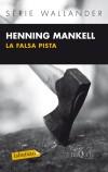 La falsa pista: Mankell, Henning