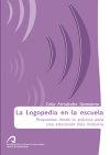 La logopedia en la escuela: Propuestas desde: Fernández Sarmiento, Celia