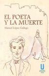El poeta y la muerte: López Gallego, Manuel
