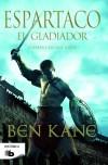 Espartaco. El gladiador: Ben Kane