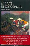 El paraíso de los caballos: Jane Smiley