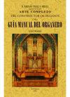 Arte completo del constructor de órganos, ó sea, guía manual del organero: ...